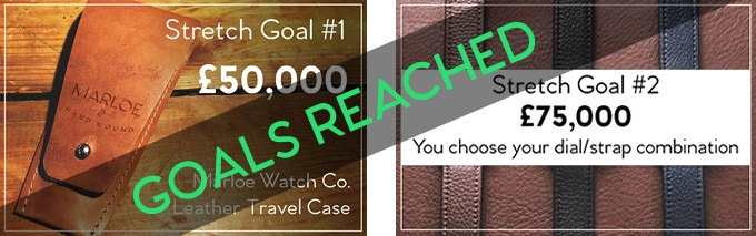 Stretch Goal #1 - £50,000 - a FREE leather travel case with every watch, and Stretch Goal #2 - £75,000 - mix and match any dial/strap combination