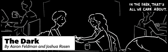 Two good friends catch up over dinner at O Noir, a restaurant where patrons dine in complete darkness. Though they may not be able to see, they begin to view each other in a completely new light.