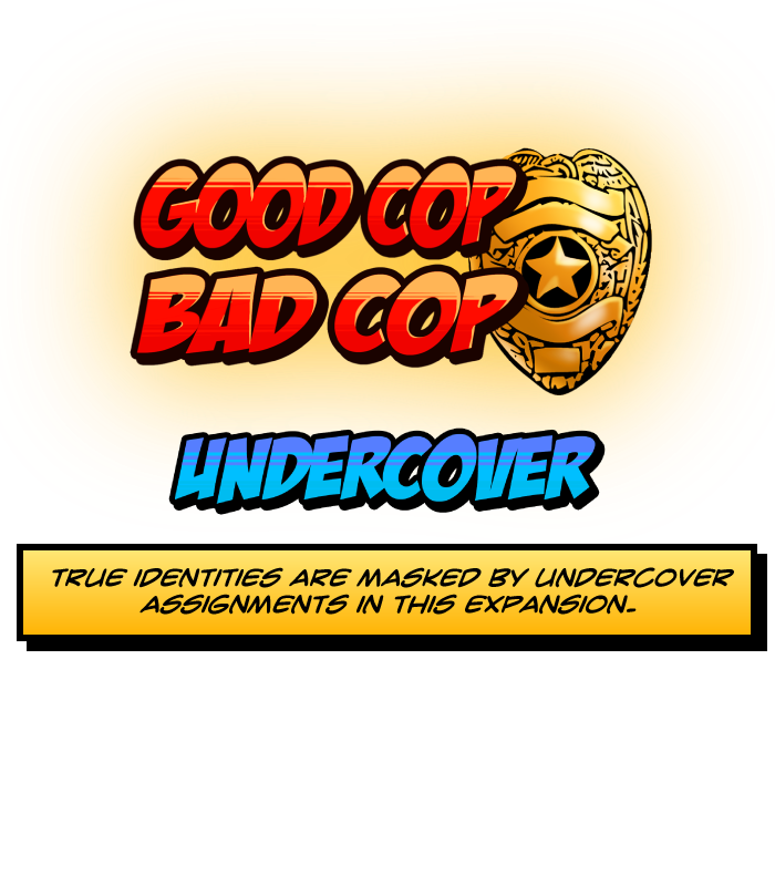 True identities are masked by undercover assignments in this Good Cop Bad Cop expansion.