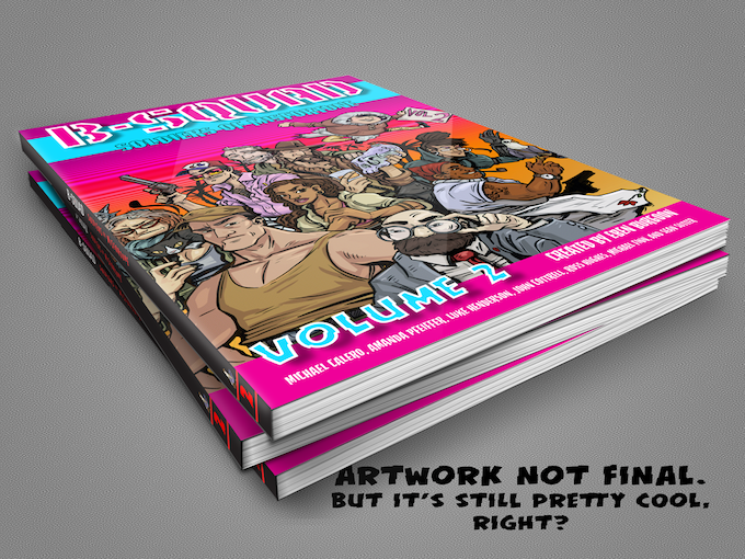 Volume Two will contain over 100 pages of comics
