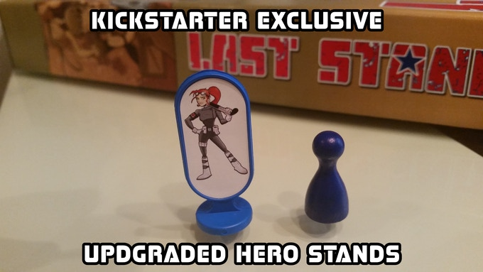 The upgraded Hero stands are exclusive to the Kickstarter version of the game.