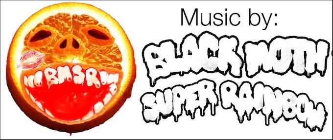 Music by BLACK MOTH SUPER RAINBOW