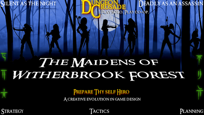 Yet another faction in Dungeon Crusade, The Maidens of Witherbrook Forest