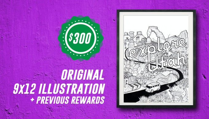 Includes: ORIGINAL 9x12 Full Detail Illustration (similar quality to 'Explore Utah') of a topic / location of your choosing + All Previous Rewards