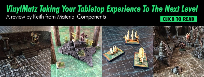 VinylMatz Taking Your Tabletop Experience To The Next Level.  A review by Keith from Material Components