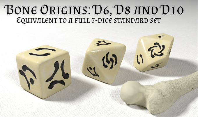 We are hoping to add a D8 and D10 to the Bone Origins set. The versatile language of bones on the dice means that these three dice are actually the equivalent to a full 7-dice standard polyhedral dice set: including D4, D12, D20 and D00 dice.