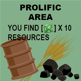 You have one shot of finding resources here in this area. Better be a good roll