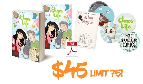 Buttons Bonanza! Get a DRM-free PDF, the DIGITAL WALLPAPER, and a PAPERBACK COPY of ChaosLife: Queers, Comics, and Cats with a SIGNED bookplate PLUS an exclusive 4-pack of ChaosLife BUTTONS!