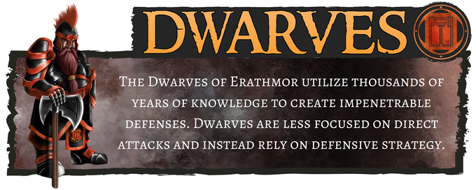 Dwarves - Focused on defensive strategy