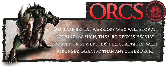 Orcs - Focused on brutal and powerful infantry attacks