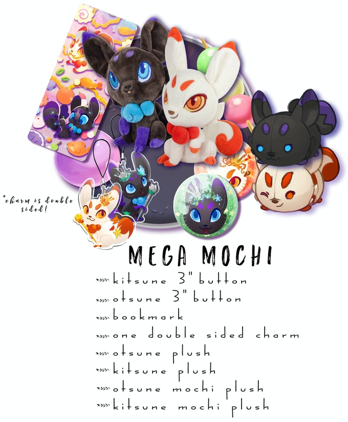 "Includes: One Kitsune Plush, One Otsune Plush, One Kitsune Mochi Plush, One Otsune Mochi Plush, One Double Sided Charm, Both 3"" Buttons, 1 Sparkle Bookmark"