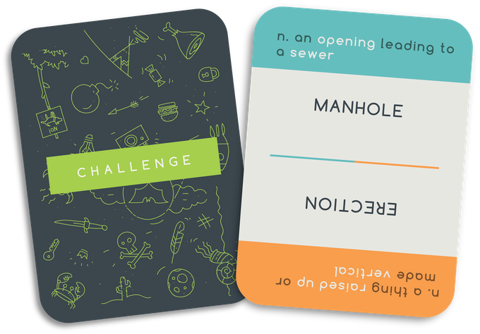 Each Challenge card has two words or phrases to chose from. Words in white are the words players aren't allowed to say during a speaking challenge.