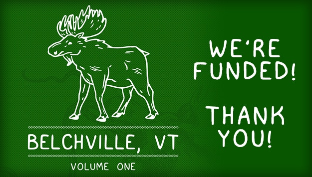 Help print a collection of the first 3 issues of the super weird, horror/comedy comic, Belchville, VT!