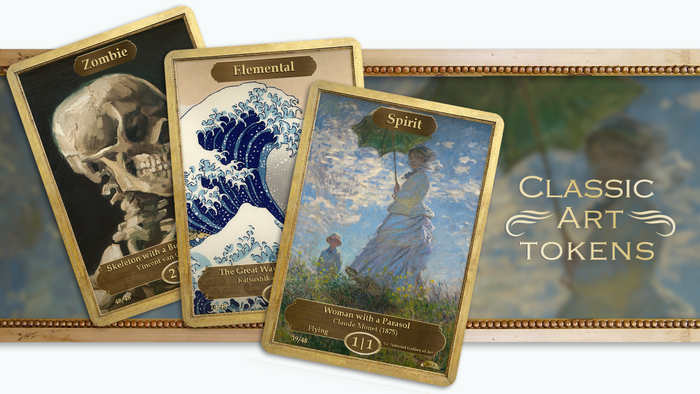 Impress your opponents and make your friends jealous with Classic Art Tokens.  Step up your game today!