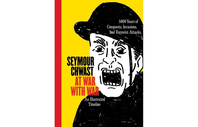 """Front cover of """"Seymour Chwast at War with War."""""""