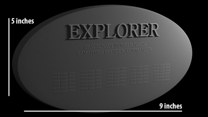 The dedication plaque for the IV-202 Explorer. Available as a 3D printed replica prop to $500 donors.