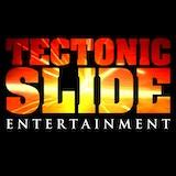 Tectonic Slide Entertainment