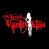 When Vanity Kills