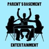 Parent's Basement Entertainment