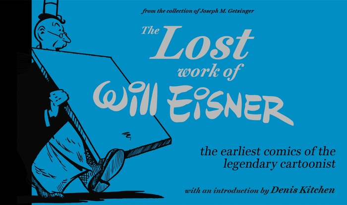 The very earliest comics by the great Will Eisner have recently been discovered. We intend to collect them in a definitive edition.