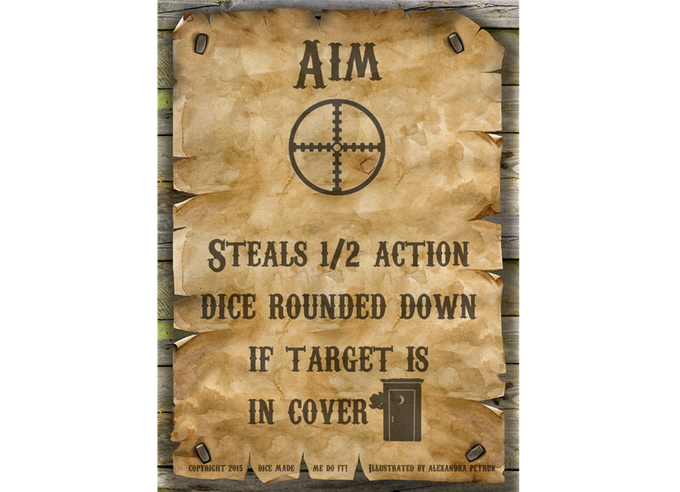 If you play the Aim Action Card and your Target's Action Card is Cover, steal half of their Action Dice rounded down before you even roll!