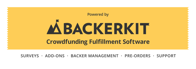 Our newest partner BackerKit will help us manage orders and fulfill your rewards quickly and accurately. We're thrilled to have them on board.