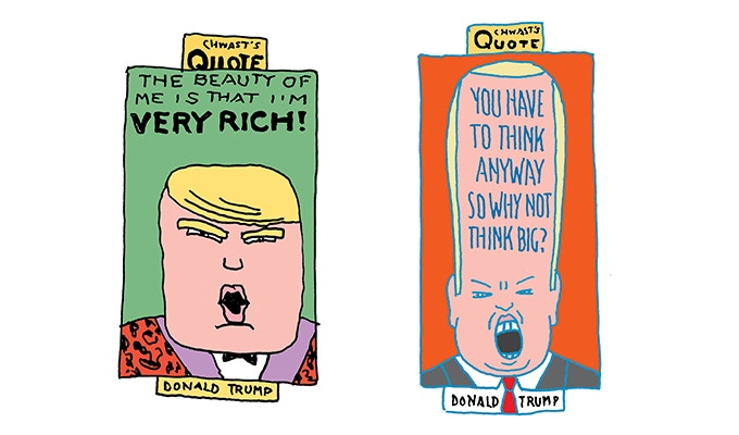 """The Illustrated Words of Donald Trump - Election Year Special! For $139: """"Very Rich."""" For $129: """"Think Big."""" Plus a copy of """"At War with War."""""""