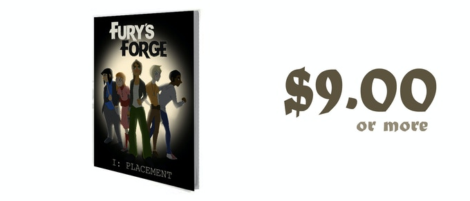 $9.00 or more: A printed copy of Chapter One of Fury's Forge