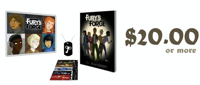 $20.00 or more: A bookmark, a dog-tag, a printed copy of Chapter One of Fury's Forge, and a print