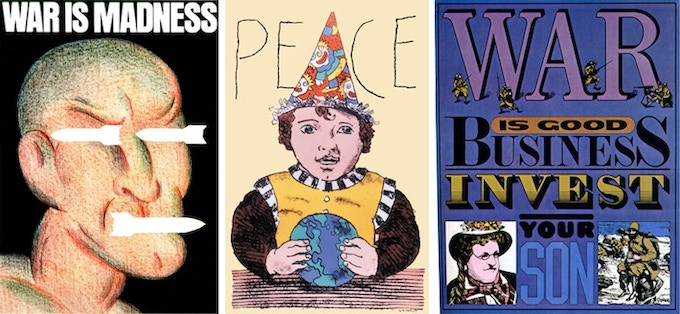 """For $149 each: """"War is Madness"""" OR """"War is Good Business, Invest Your Son""""; for $112: """"Peace."""" Plus a copy of """"At War with War."""""""