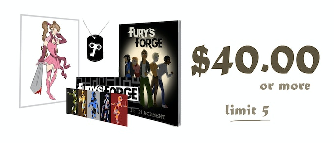 $40.00 or more (limit 5): A bookmark, a dog-tag, a printed copy of chapter one of Fury's Forge, and a commission by the artist