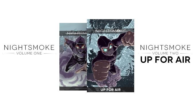 NIGHTSMOKE: Volume One & NIGHTSMOKE Volume Two: Up for Air