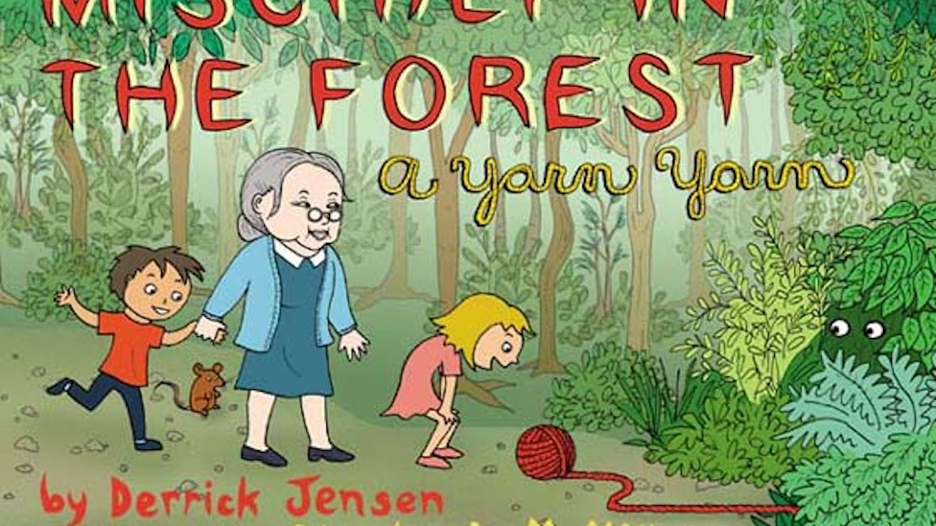 """""""Mischief in the Forest,"""" a children's book by Derrick Jensen and Stephanie McMillan project video thumbnail"""