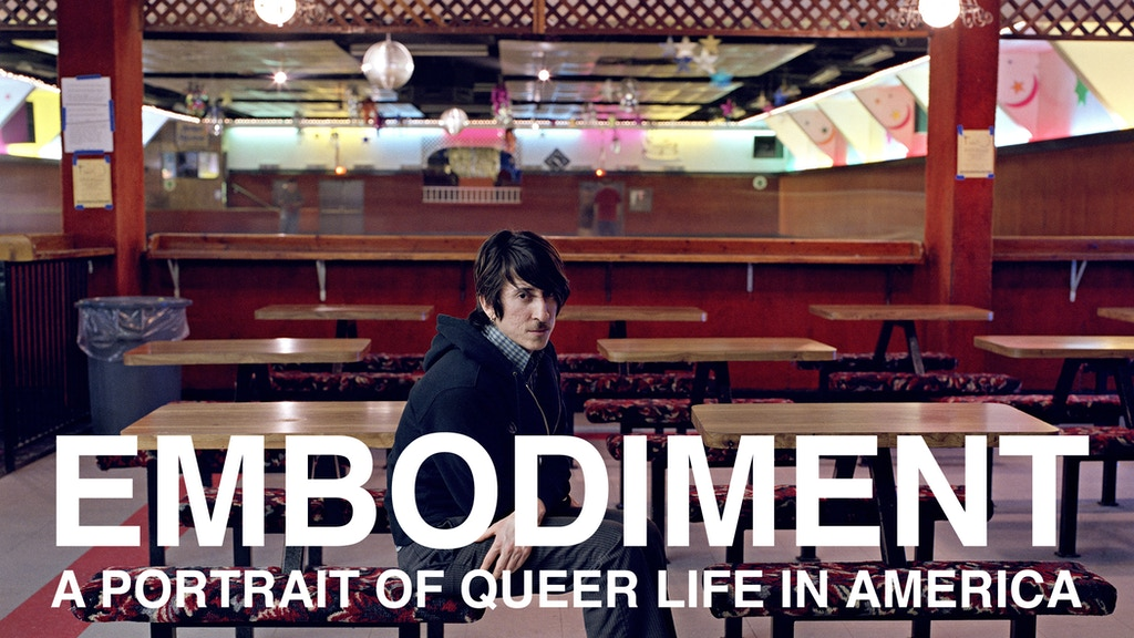 Embodiment:  A Portrait of Queer Life in America project video thumbnail