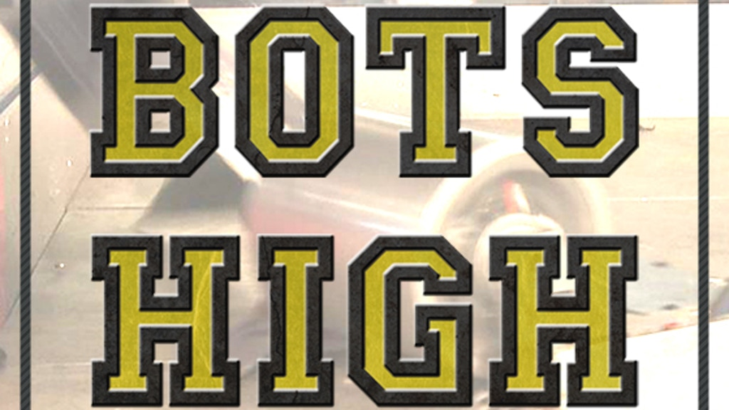 Bots High - Documentary on High School Combat Robots project video thumbnail
