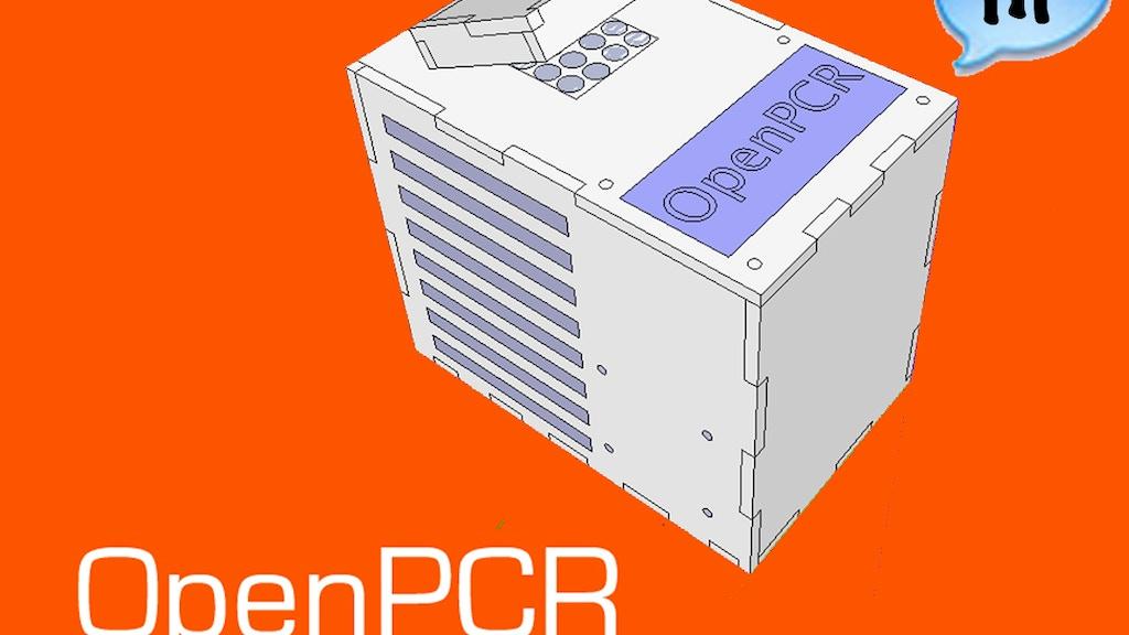 OpenPCR - open source biotech on your desktop project video thumbnail