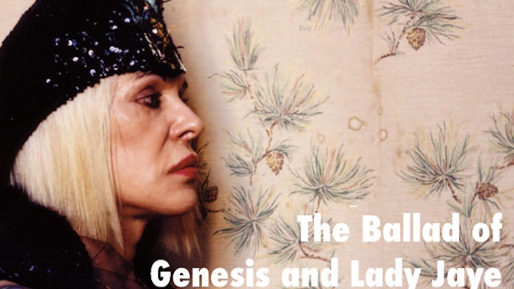 Ballad of Genesis and Lady Jaye project video thumbnail