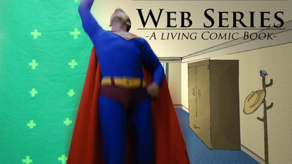 Superhero Web Series: A Live Action Comic Book!  project video thumbnail