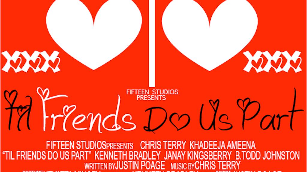 """Project image for """"Til' Friend's Do Us Part"""""""