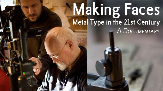 Making Faces: Metal Type in the 21st Century (A documentary)