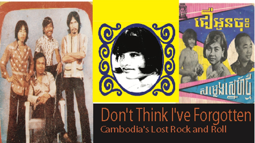 Don't Think I've Forgotten: Cambodia Lost Rock n Roll project video thumbnail