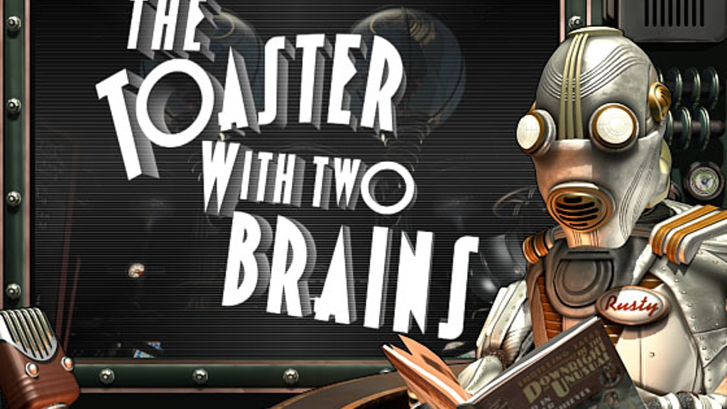 Thrilling Tales of the Downright Unusual: The Toaster With TWO BRAINS project video thumbnail