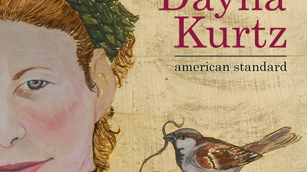 """Let's get Dayna Kurtz's """"American Standard"""" out in the USA! project video thumbnail"""