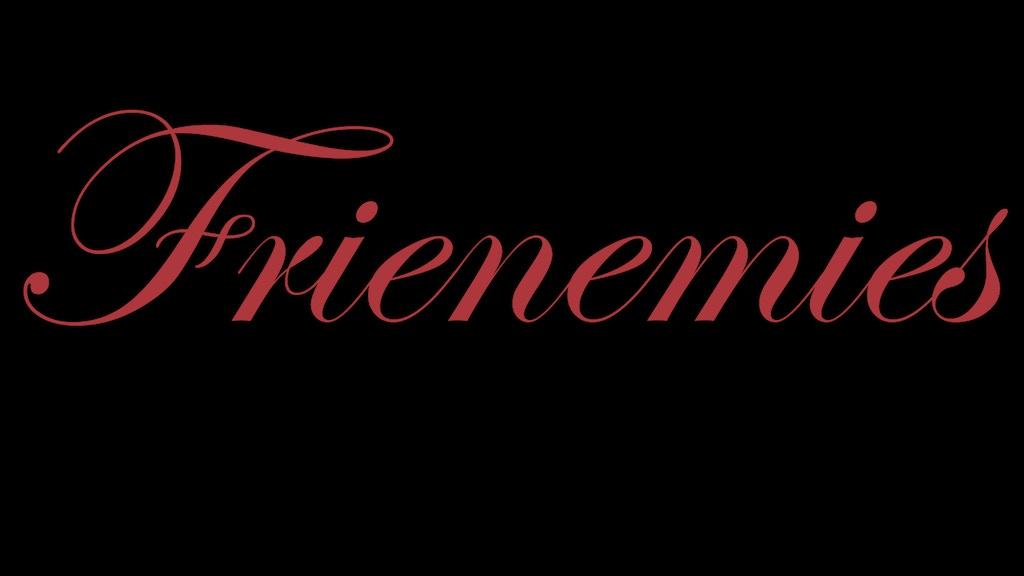"""Frienemies"" film seeking friends :-) project video thumbnail"