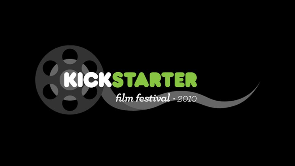 The Kickstarter Film Festival project video thumbnail