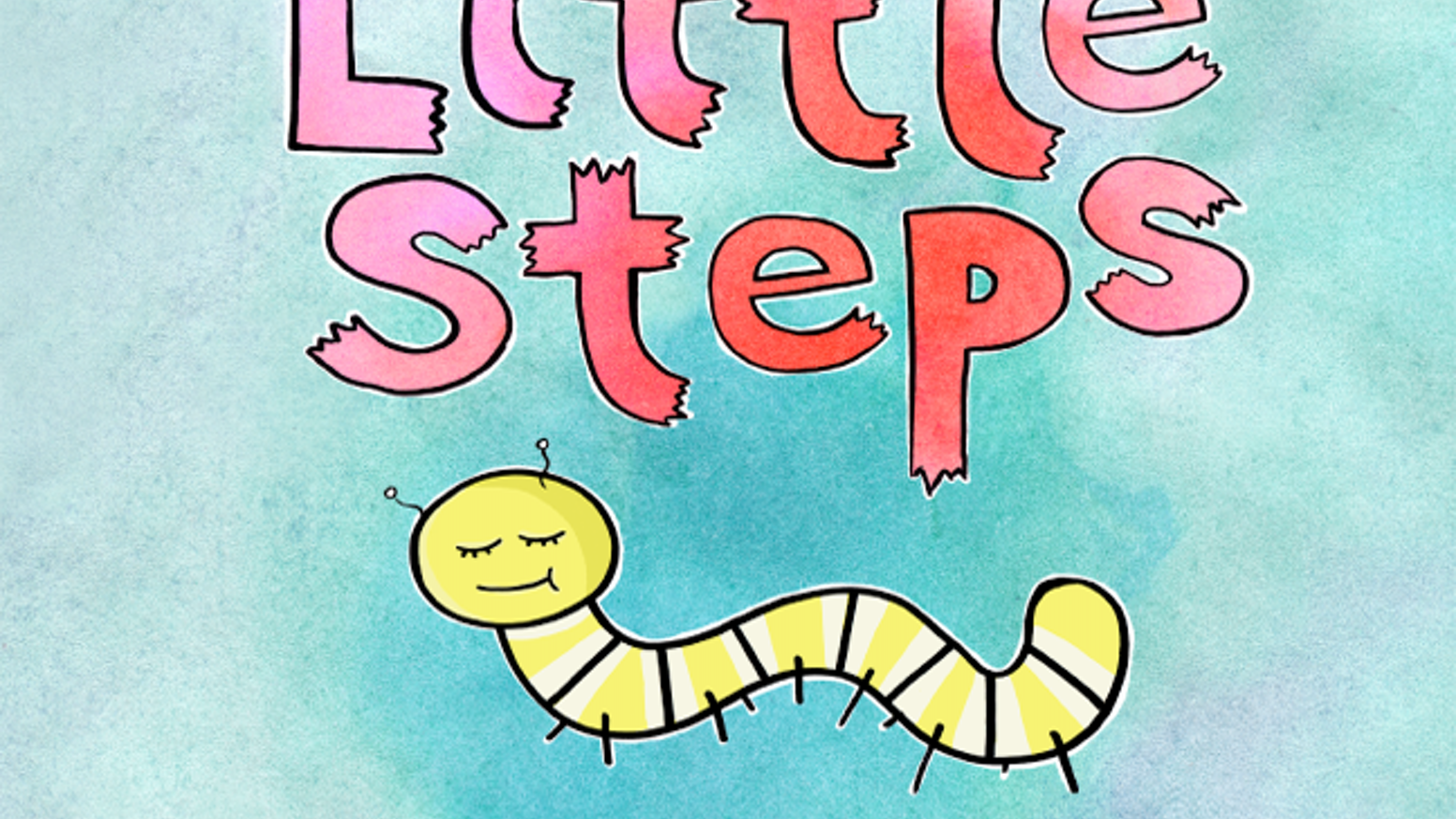"LITTLE STEPS written & illustrated by Ryan Hipp ""Thru the short life-cycle of a caterpillar, we learn life is difficult, yet precious""."