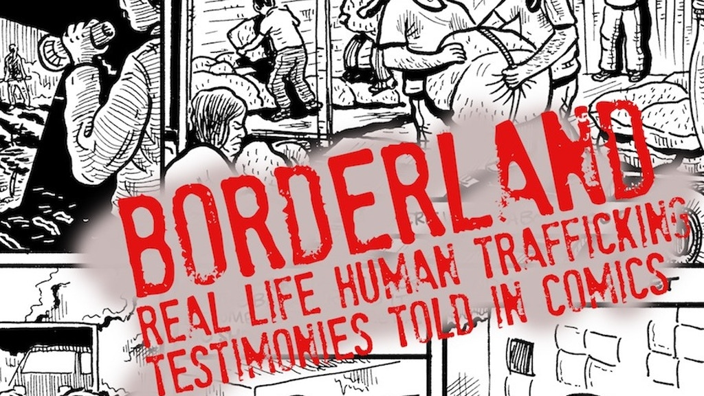 Borderland: A Comic Book About Human Trafficking project video thumbnail