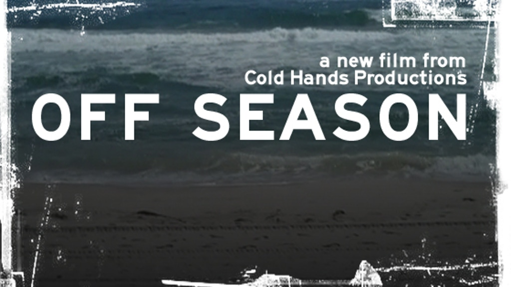 Off Season - A new feature film from Cold Hands Productions project video thumbnail