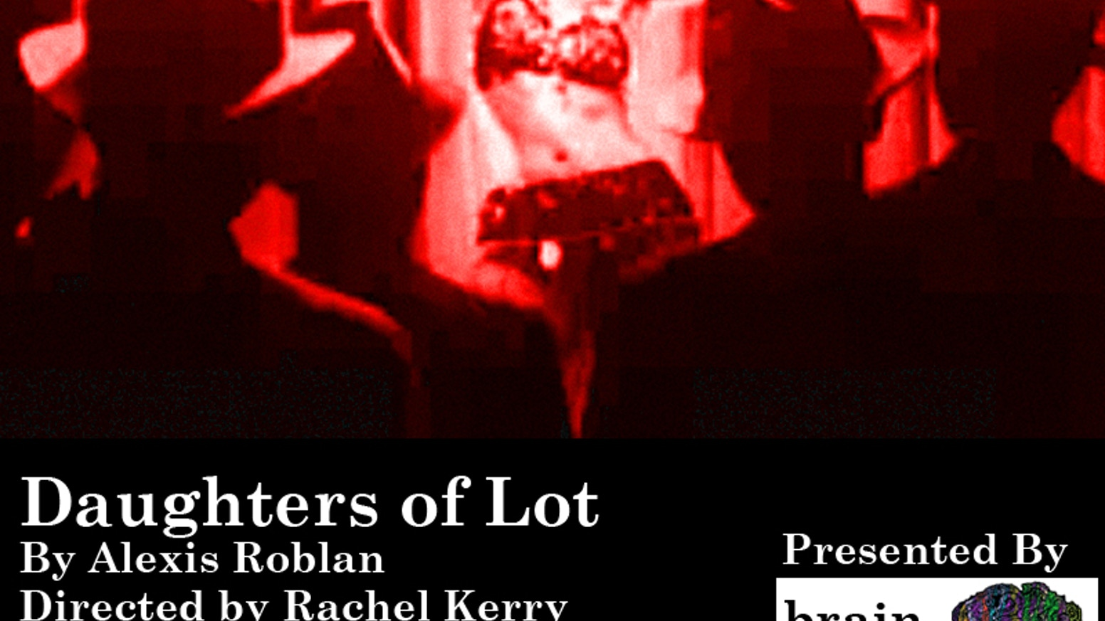 Brain Melt Consortium Presents a Staged Reading of Daughters of Lot