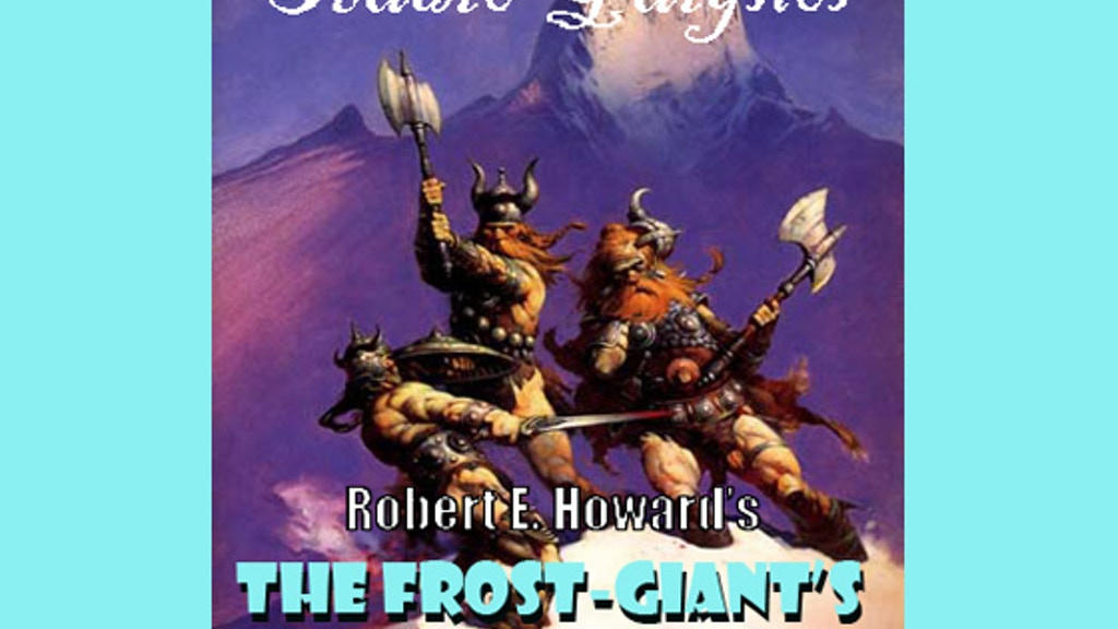 Robert E. Howard's The Frost-Giant's Daughter project video thumbnail